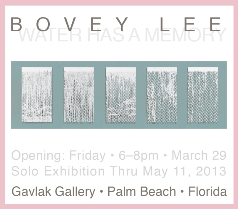 Bovey Lee: Water Has a Memory, solo exhibition, Gavlak Gallery, Palm Beach, Florida, March 29-May 11, 2013